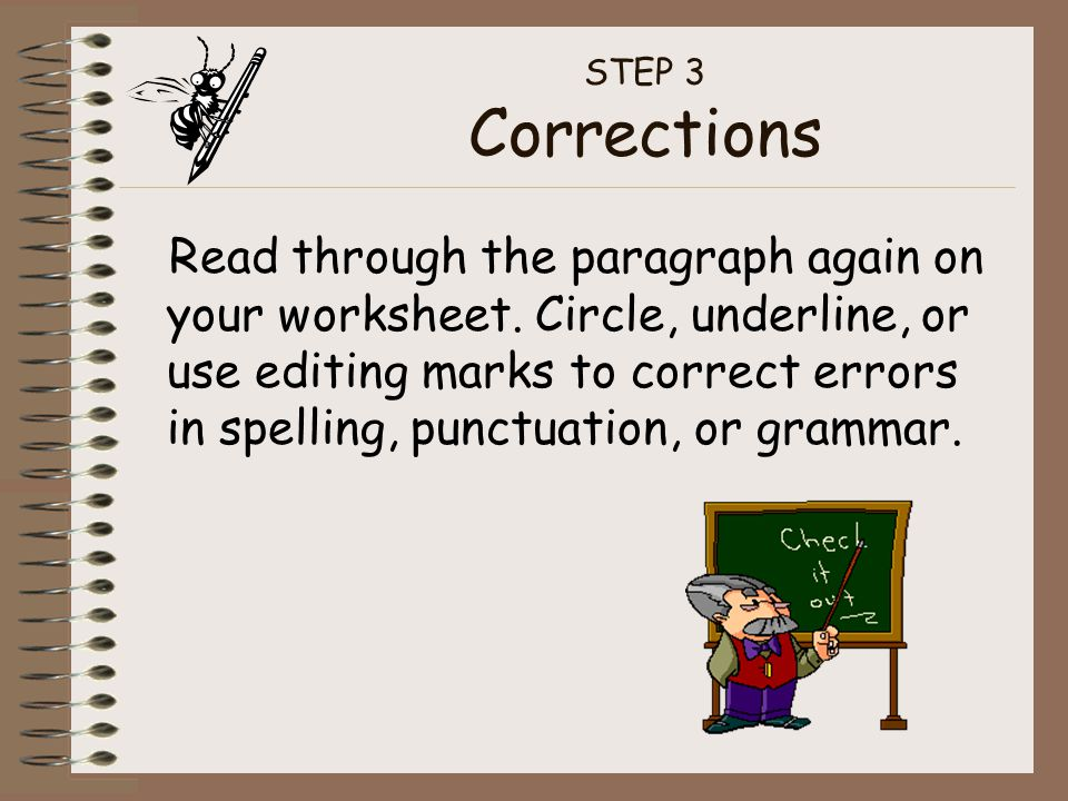 STEP 3 Corrections Read through the paragraph again on your worksheet.