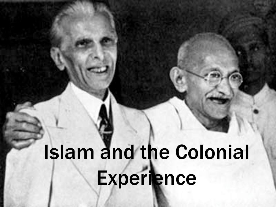 Islam and the Colonial Experience