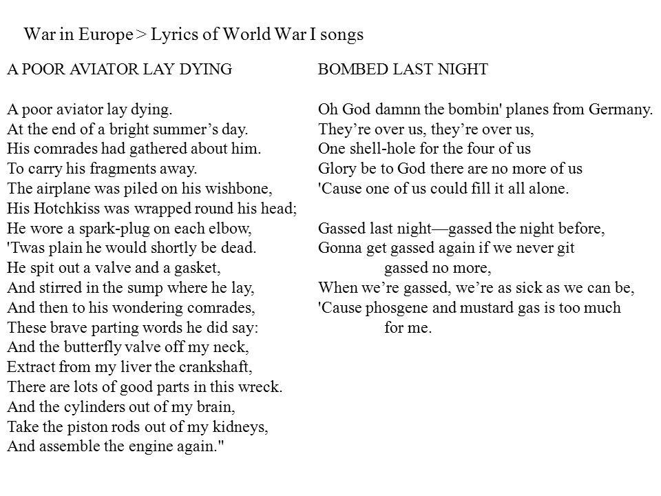 War in Europe > Lyrics of World War I songs A POOR AVIATOR LAY DYING A poor aviator lay dying.