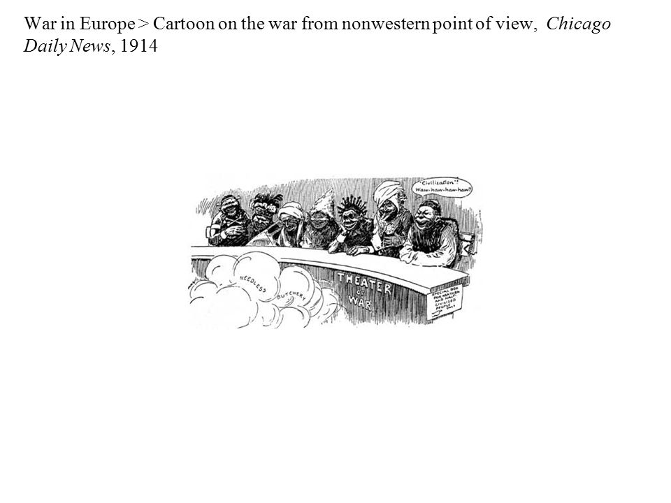 War in Europe > Cartoon on the war from nonwestern point of view, Chicago Daily News, 1914