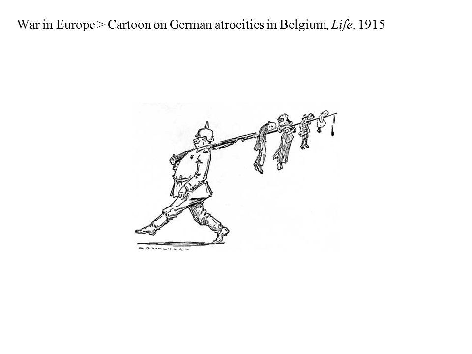 War in Europe > Cartoon on German atrocities in Belgium, Life, 1915