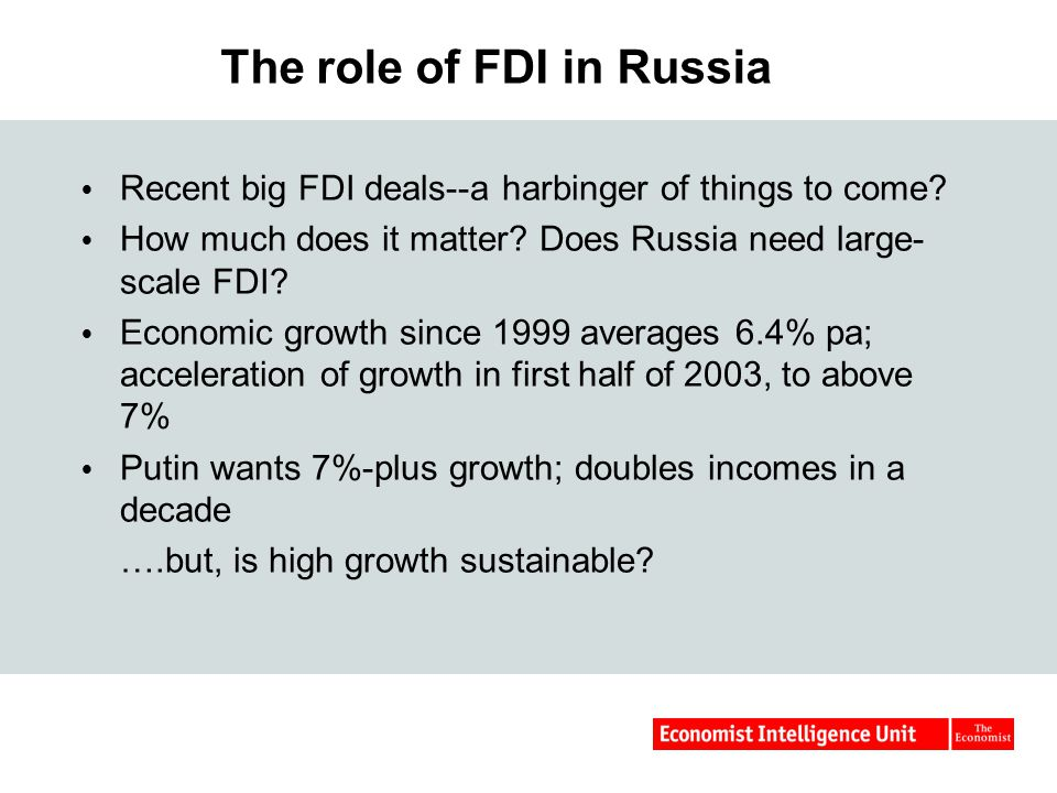 The role of FDI in Russia  Recent big FDI deals--a harbinger of things to come.