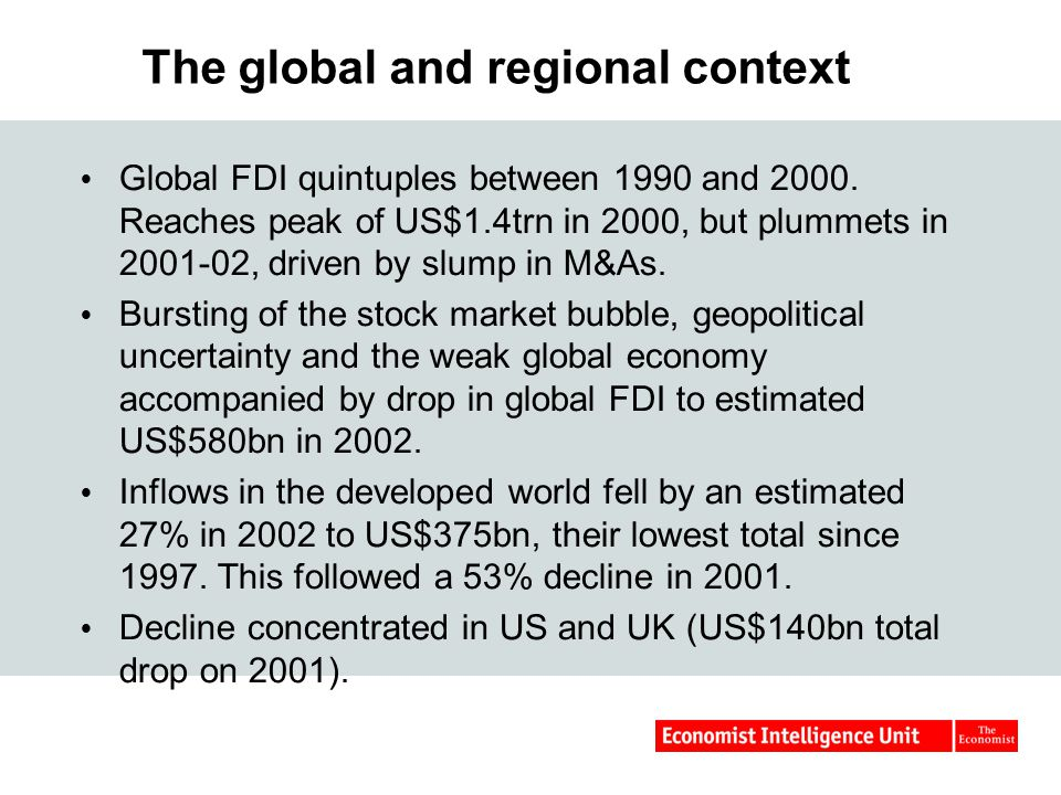 The global and regional context  Global FDI quintuples between 1990 and 2000.