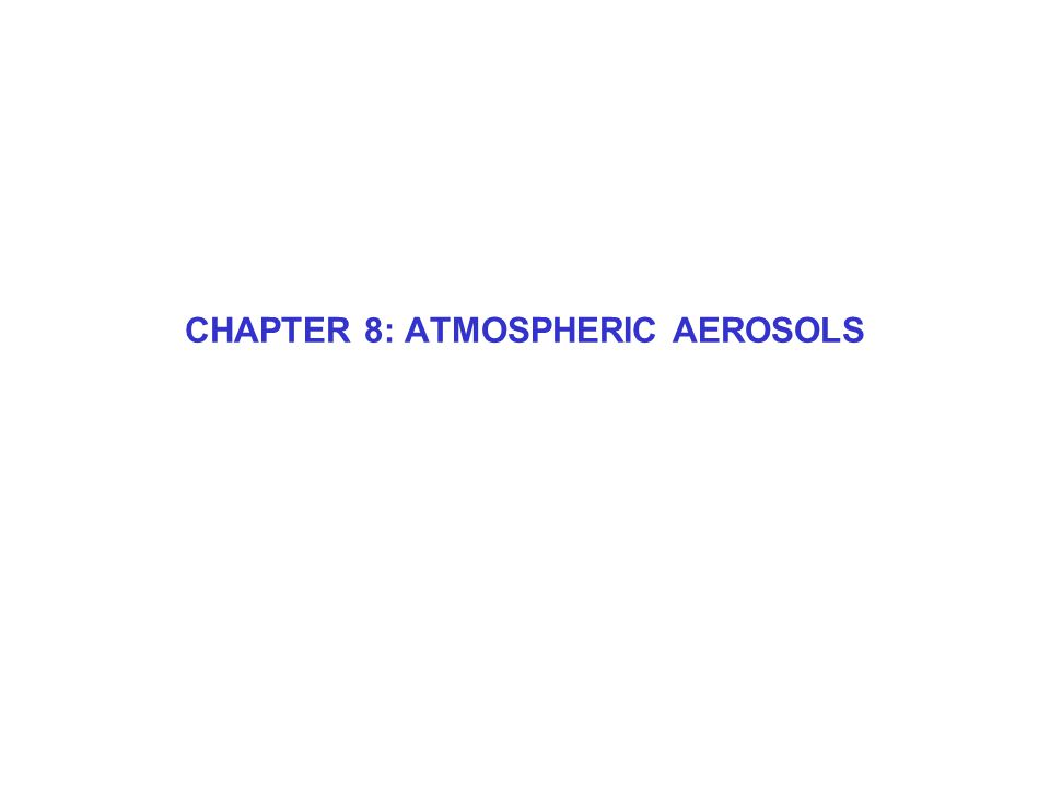 CHAPTER 8: ATMOSPHERIC AEROSOLS