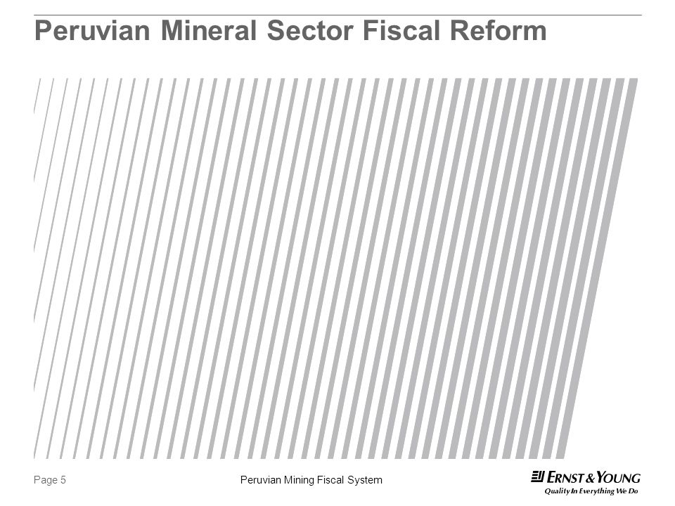 Peruvian Mining Fiscal SystemPage 5 Peruvian Mineral Sector Fiscal Reform
