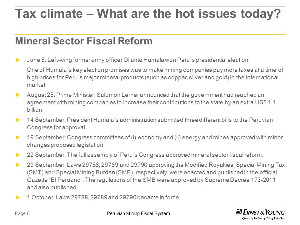 Peruvian Mining Fiscal SystemPage 6 Tax climate – What are the hot issues today.