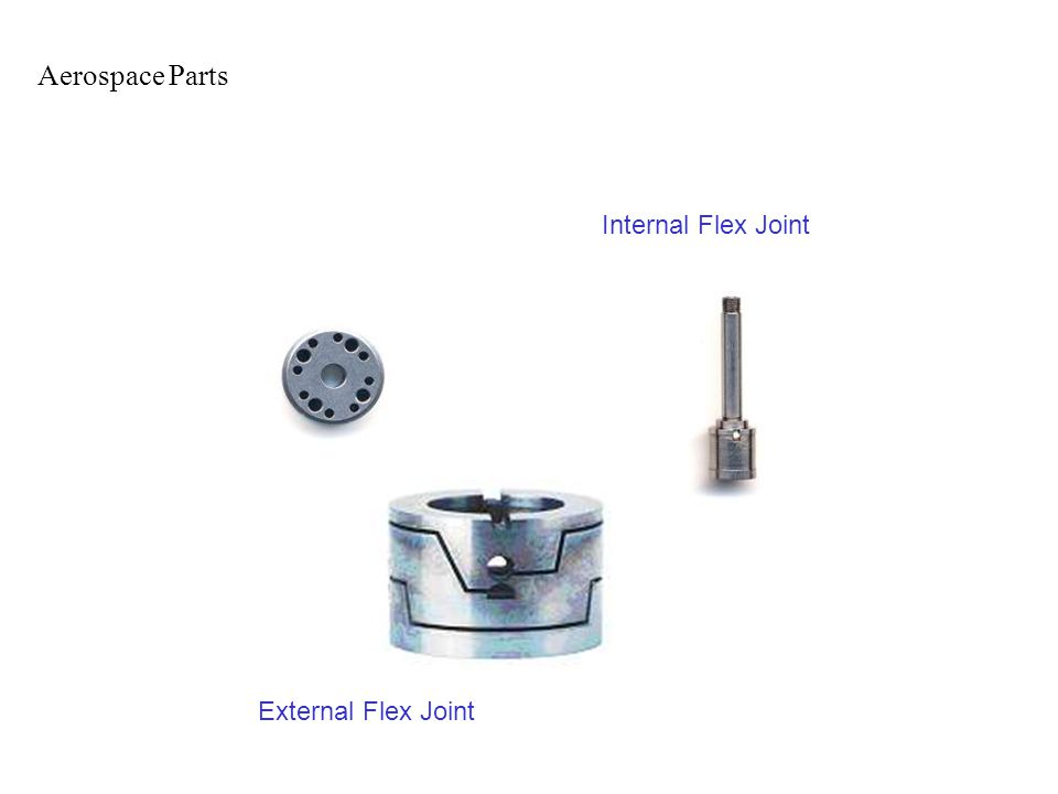 External Flex Joint Internal Flex Joint Aerospace Parts