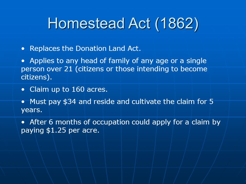 Homestead Act (1862) Replaces the Donation Land Act.