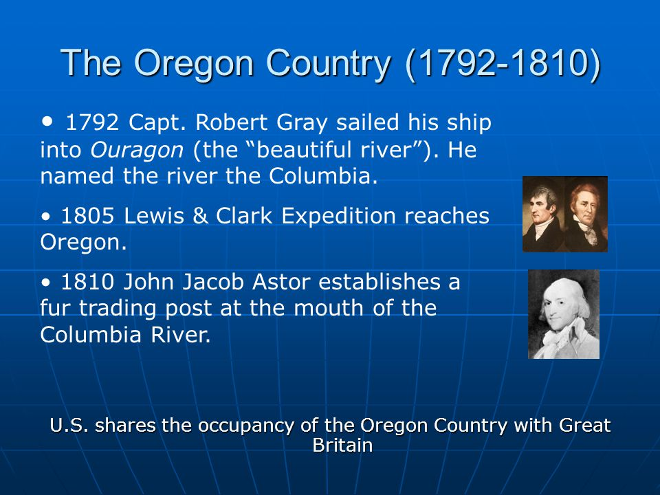 The Oregon Country (1792-1810) U.S.