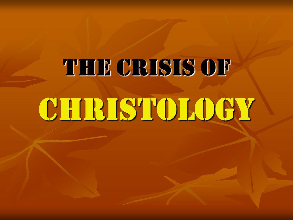 The Crisis of Christology