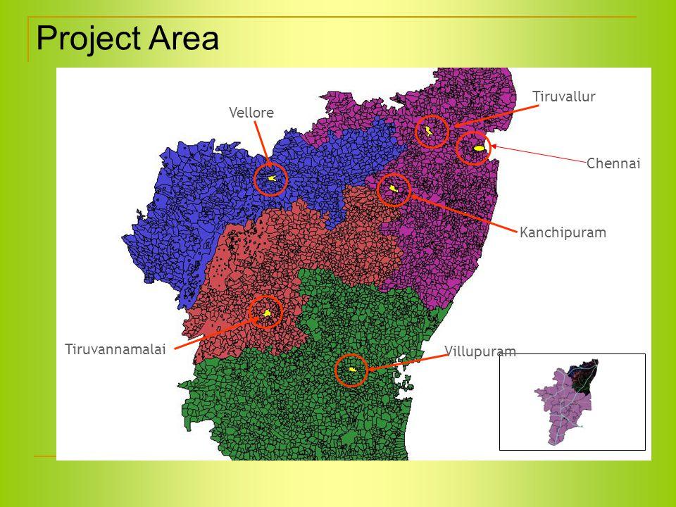 Project Area Tiruvallur Kanchipuram Villupuram Vellore Tiruvannamalai Chennai