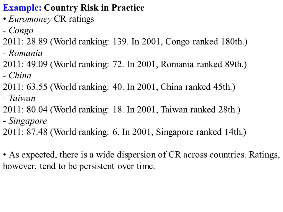Example: Country Risk in Practice Euromoney CR ratings - Congo 2011: 28.89 (World ranking: 139.