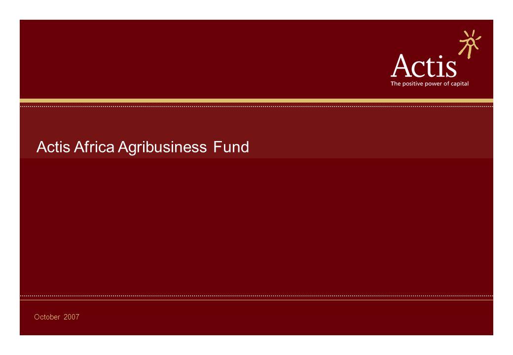 Actis Africa Agribusiness Fund October 2007