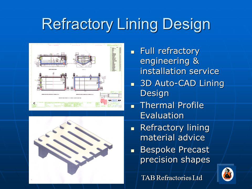 TAB Refractories Ltd Refractory Lining Design Full refractory engineering & installation service Full refractory engineering & installation service 3D