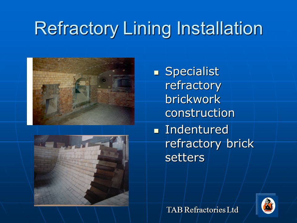 TAB Refractories Ltd Refractory Lining Installation Specialist refractory brickwork construction Specialist refractory brickwork construction Indentur