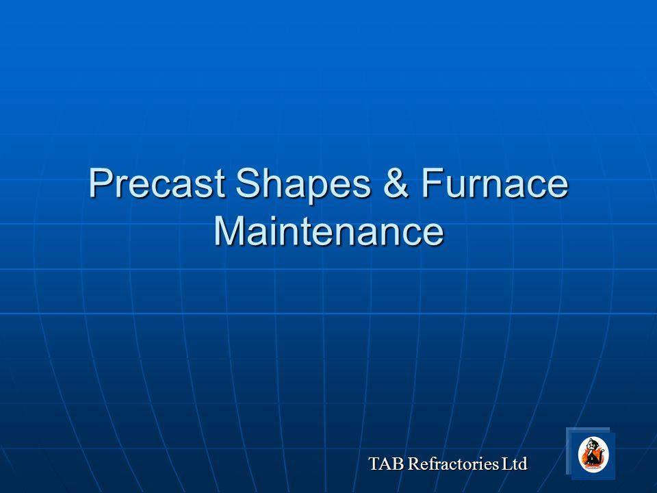 TAB Refractories Ltd Precast Shapes & Furnace Maintenance