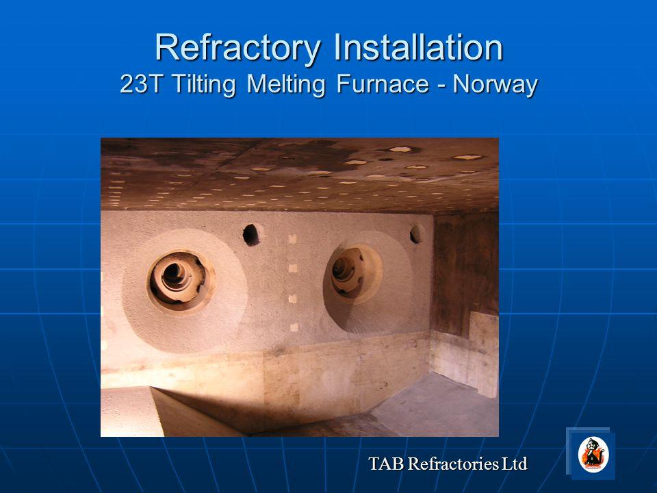 TAB Refractories Ltd Refractory Installation 23T Tilting Melting Furnace - Norway
