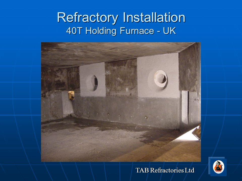 TAB Refractories Ltd Refractory Installation 40T Holding Furnace - UK