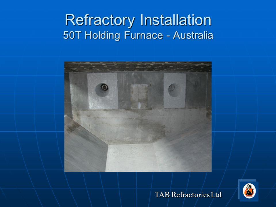 TAB Refractories Ltd Refractory Installation 50T Holding Furnace - Australia