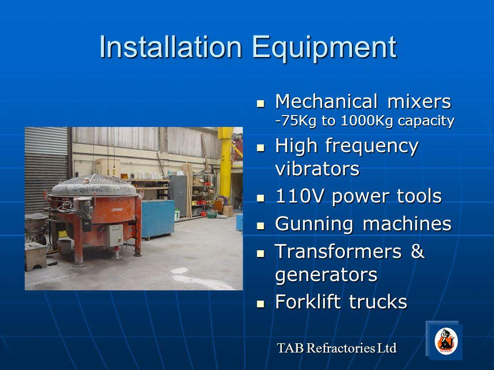TAB Refractories Ltd Installation Equipment Mechanical mixers -75Kg to 1000Kg capacity Mechanical mixers -75Kg to 1000Kg capacity High frequency vibra