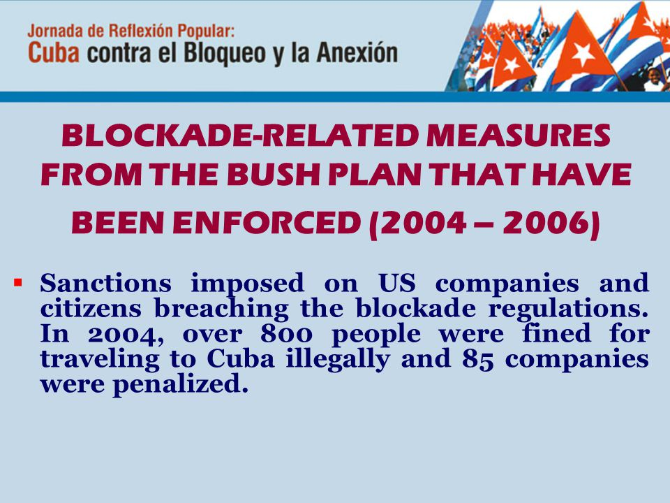  Sanctions imposed on US companies and citizens breaching the blockade regulations.