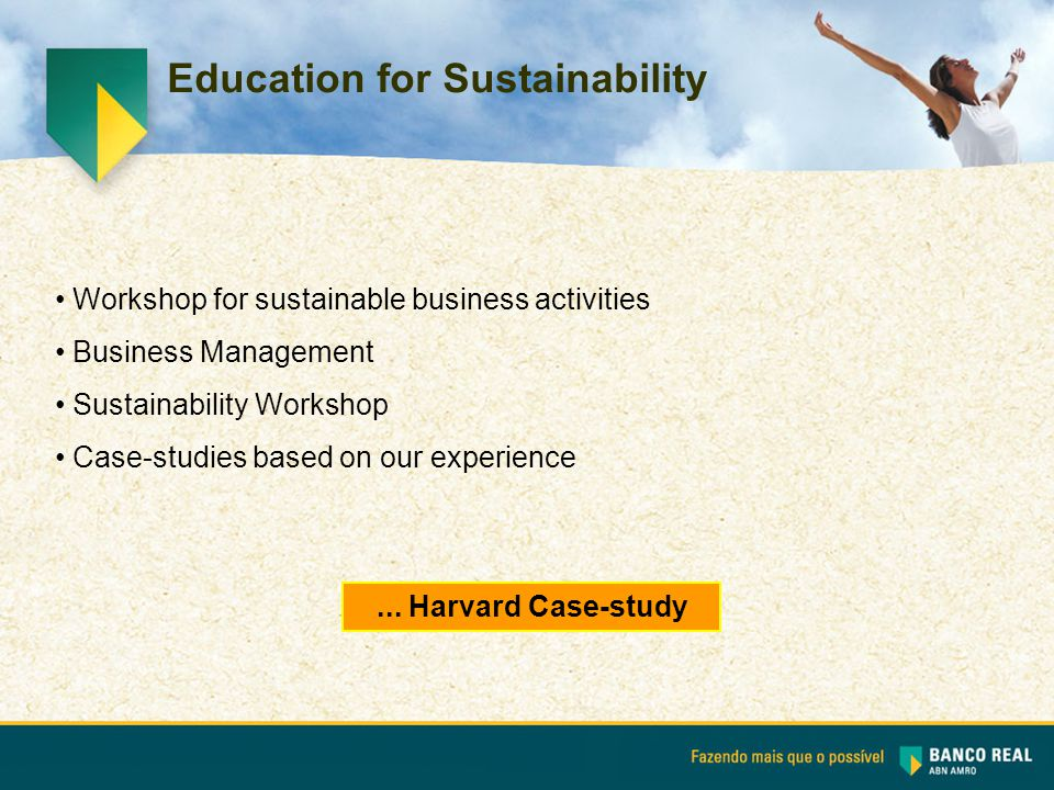 Education for Sustainability Workshop for sustainable business activities Business Management Sustainability Workshop Case-studies based on our experience...