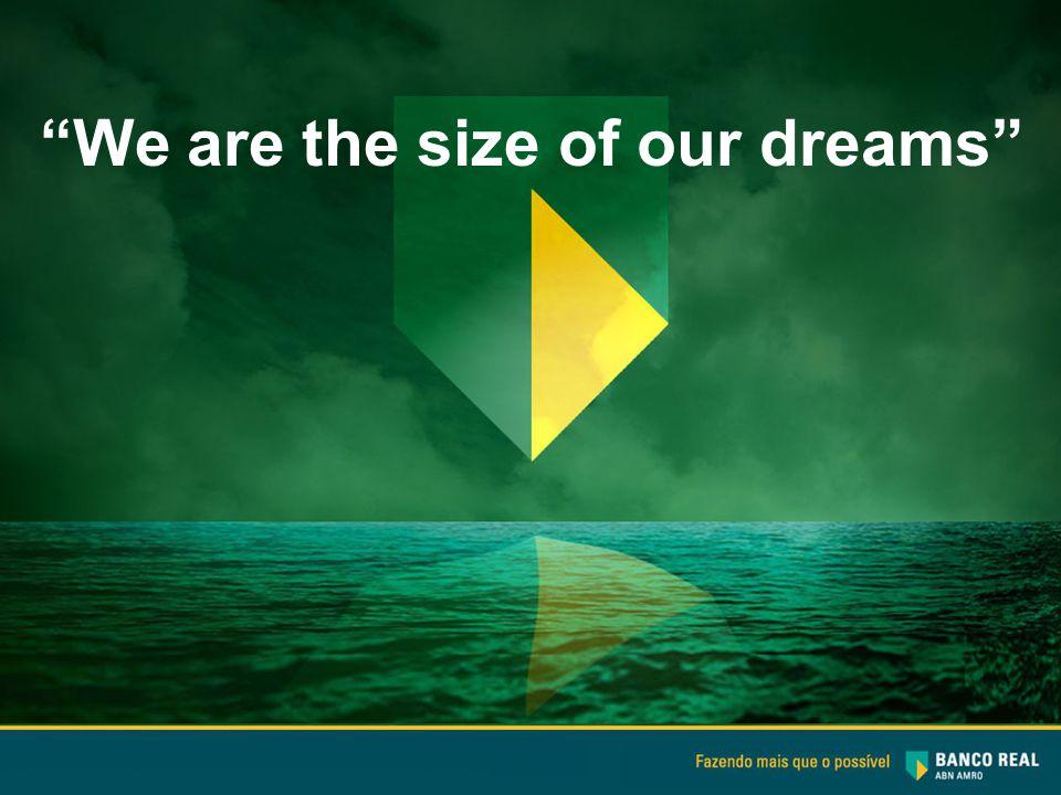 Nós somos do tamanho dos nossos sonhos We are the size of our dreams