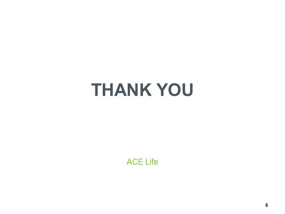 THANK YOU ACE Life 6