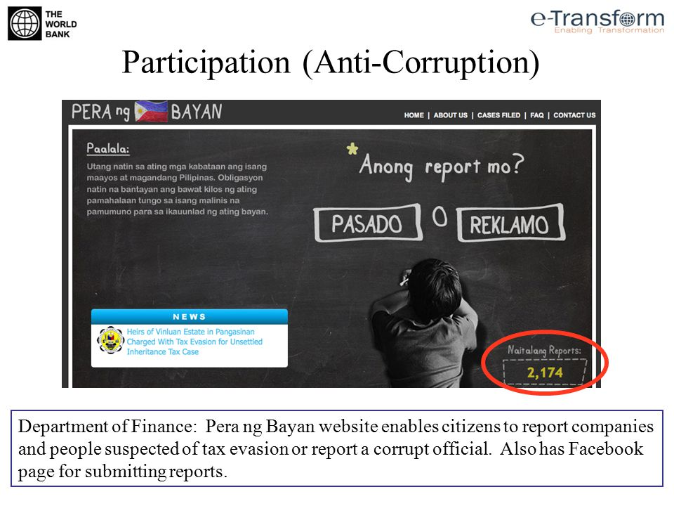 Department of Finance: Pera ng Bayan website enables citizens to report companies and people suspected of tax evasion or report a corrupt official.
