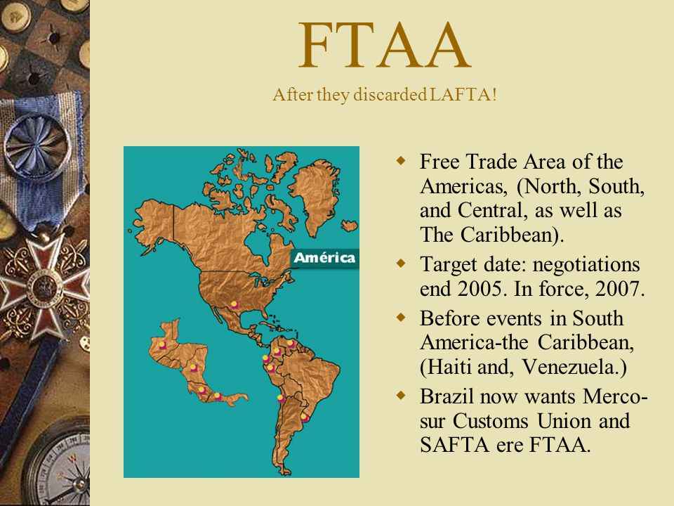  Free Trade Area of the Americas, (North, South, and Central, as well as The Caribbean).