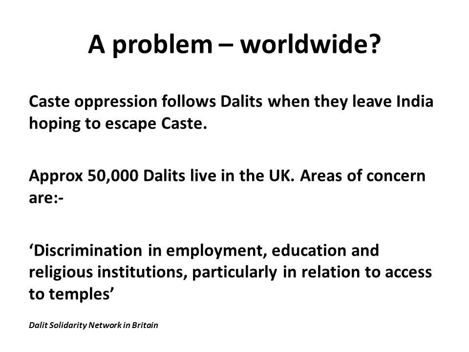 A problem – worldwide.