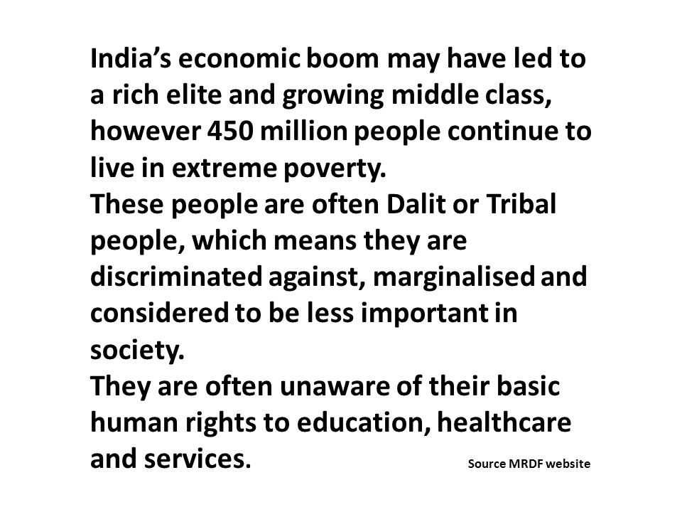 India's economic boom may have led to a rich elite and growing middle class, however 450 million people continue to live in extreme poverty.