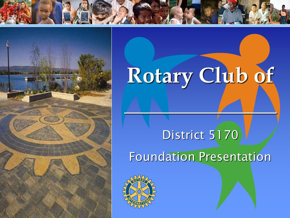Our Mission The mission of The Rotary Foundation The mission of The Rotary Foundation is to enable Rotarians to advance world understanding, goodwill and peace through the improvement of health, the support of education, and the alleviation of poverty.