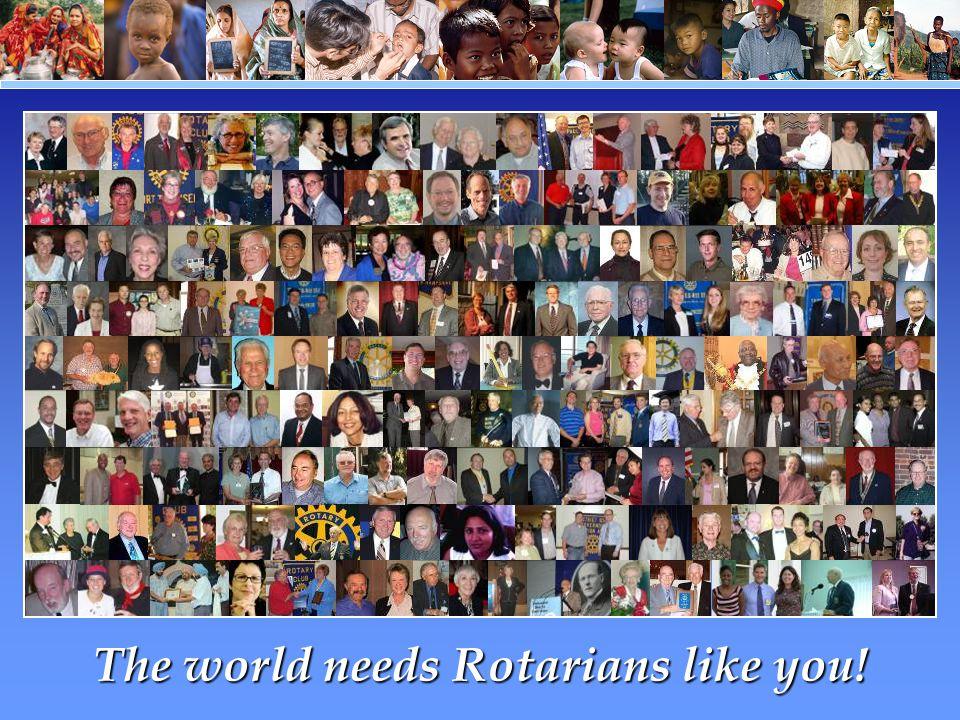 The world needs Rotarians like you!