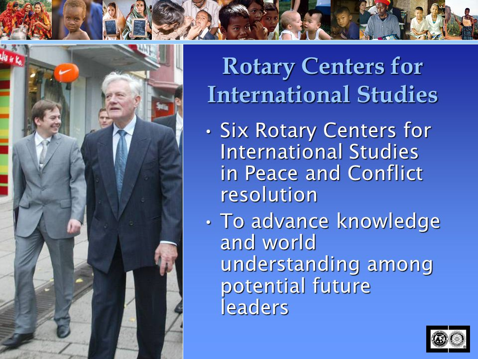 Rotary Centers for International Studies Six Rotary Centers for International Studies in Peace and Conflict resolutionSix Rotary Centers for Internati