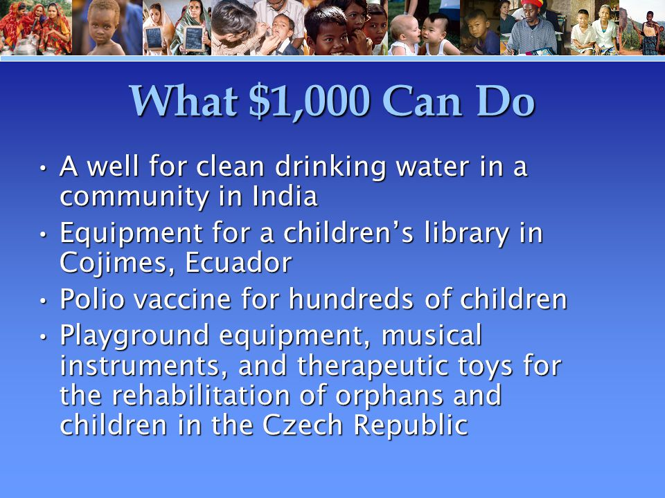 What $1,000 Can Do A well for clean drinking water in a community in IndiaA well for clean drinking water in a community in India Equipment for a chil