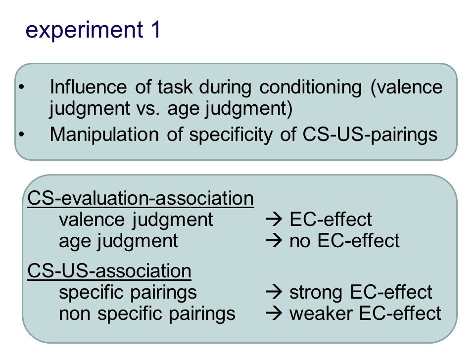 experiment 1 Influence of task during conditioning (valence judgment vs.