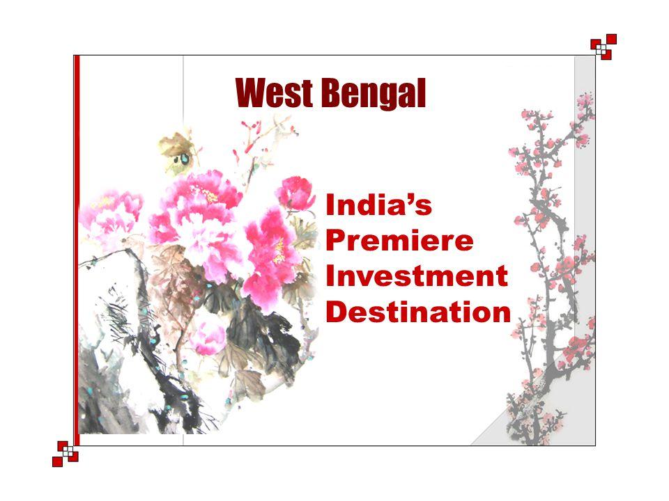 West Bengal India's Premiere Investment Destination
