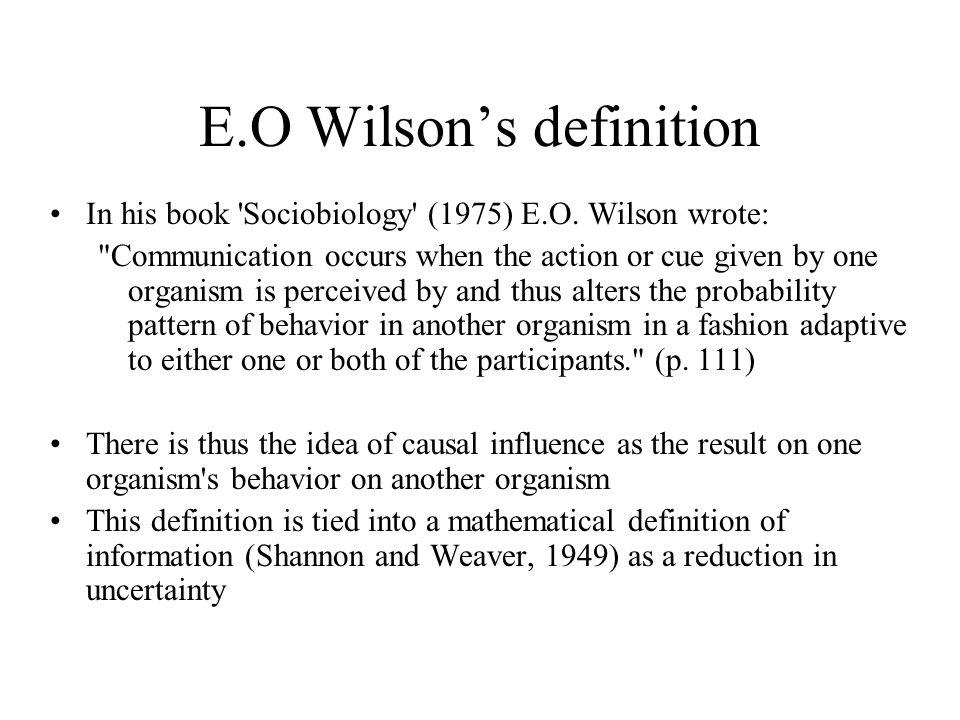 E.O Wilson's definition In his book Sociobiology (1975) E.O.