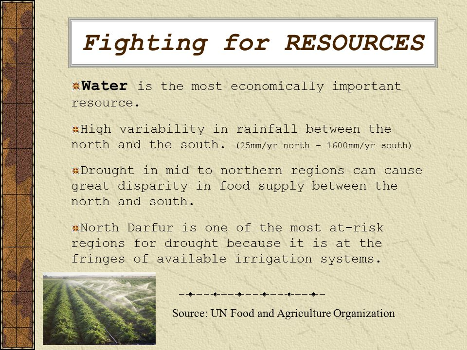 Fighting for RESOURCES Water is the most economically important resource.