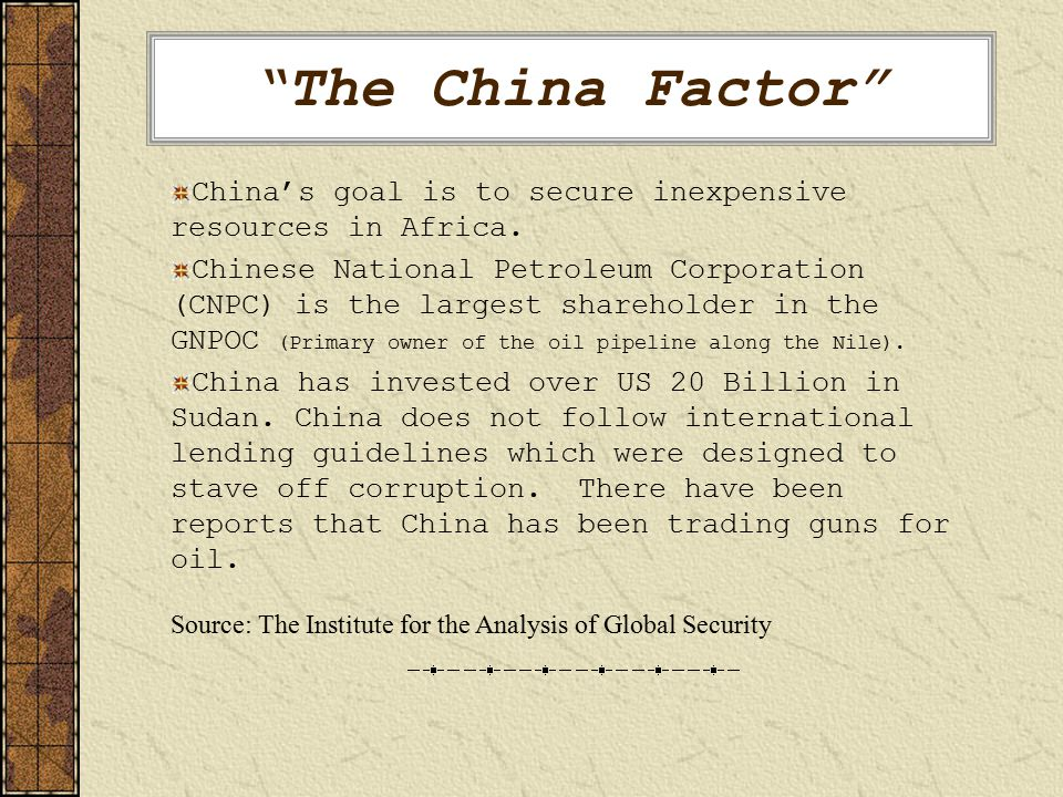 The China Factor China's goal is to secure inexpensive resources in Africa.