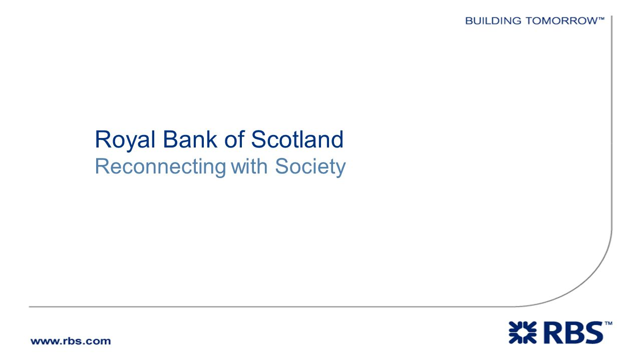 Royal Bank of Scotland Reconnecting with Society