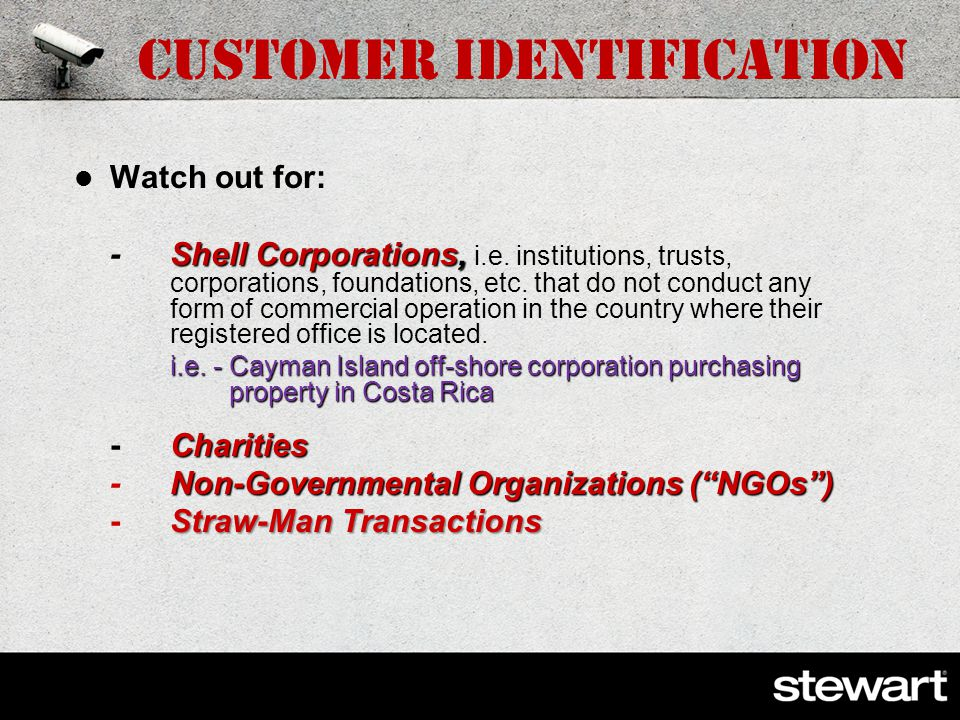 Customer Identification Verify that any person purporting to act on behalf of the customer is so authorized and identify that person. legal existence