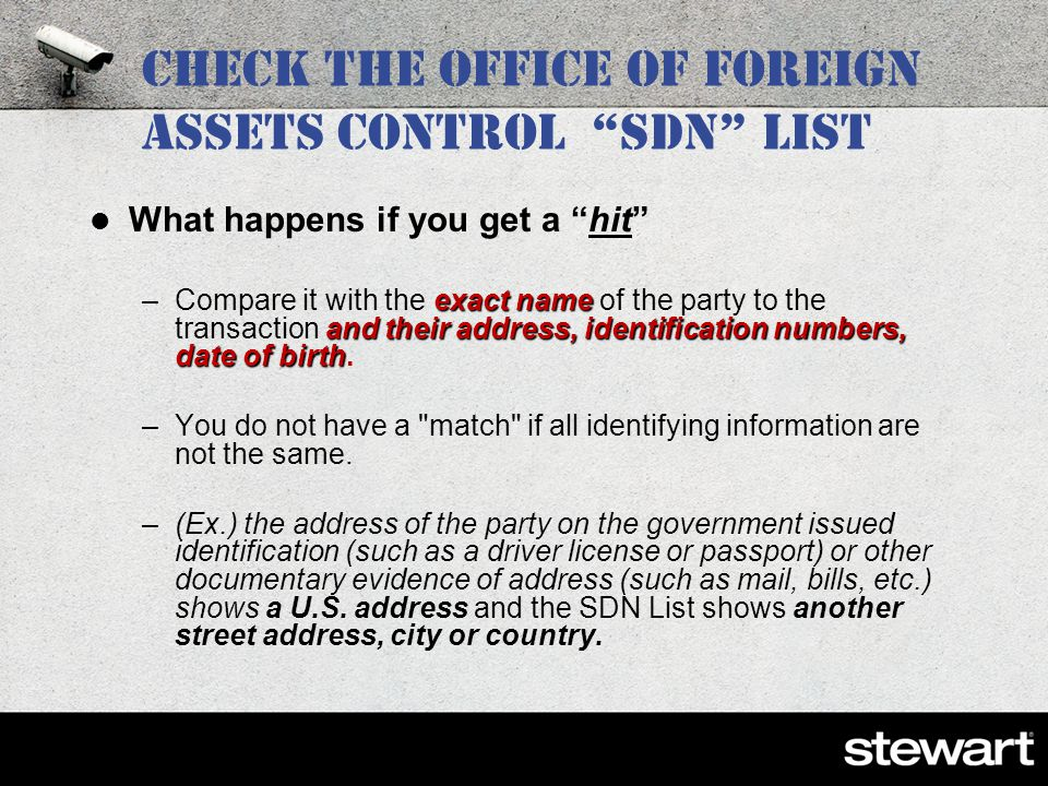 Check the Office of Foreign Assets Control SDN list Executive Order 13224 blocks transactions with persons who commit, threaten to commit or support terrorism.