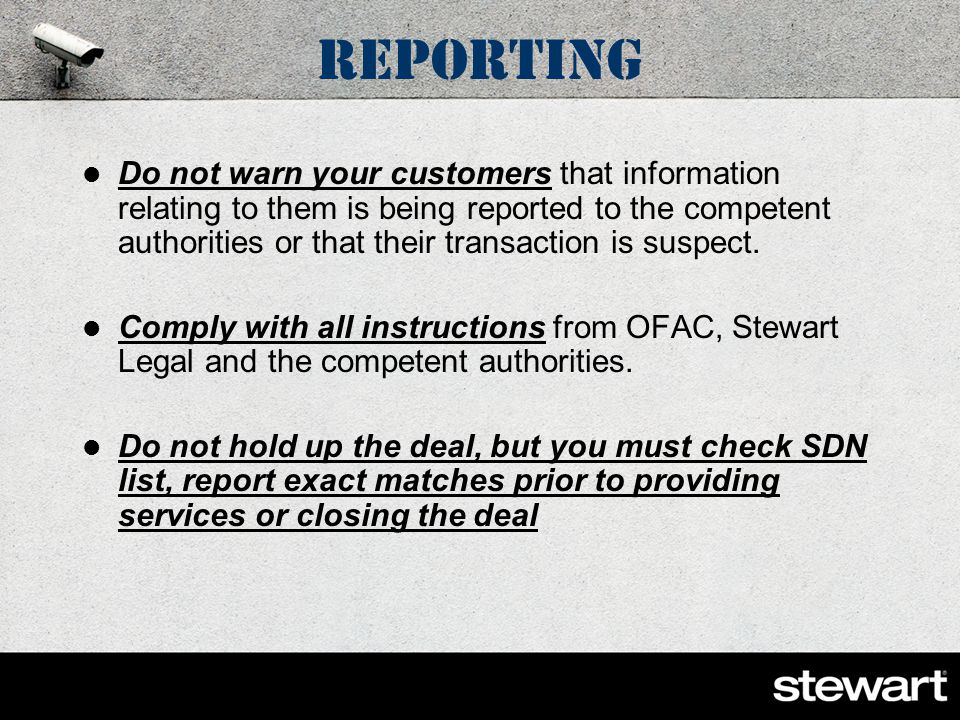Reporting If you suspectcriminal or terrorist activityyou must report Stewart Legal Department If you suspect that funds stem from criminal or terrori