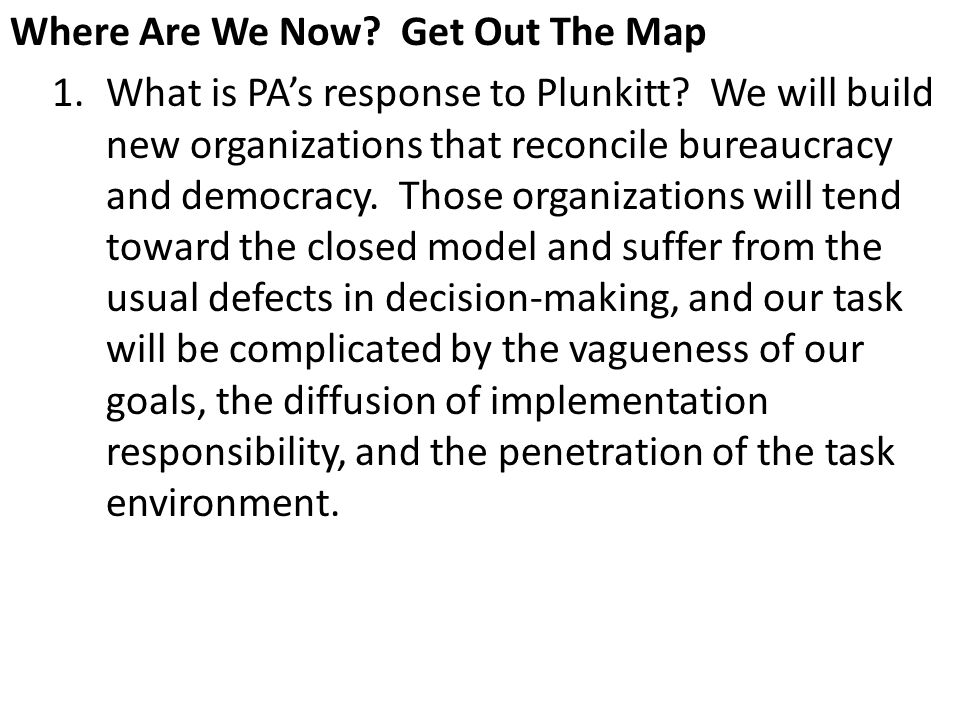Where Are We Now. Get Out The Map 1.What is PA's response to Plunkitt.