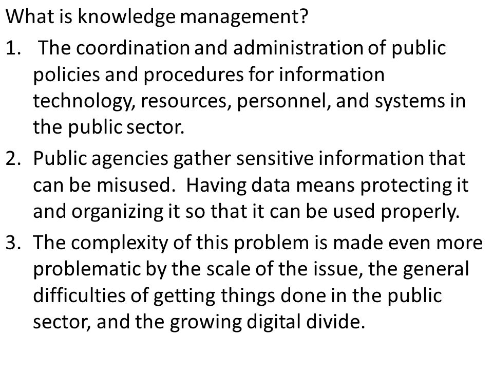 1. The coordination and administration of public policies and procedures for information technology, resources, personnel, and systems in the public s