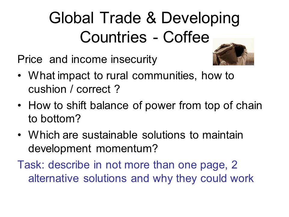 Global Trade & Developing Countries - Coffee Price and income insecurity What impact to rural communities, how to cushion / correct .