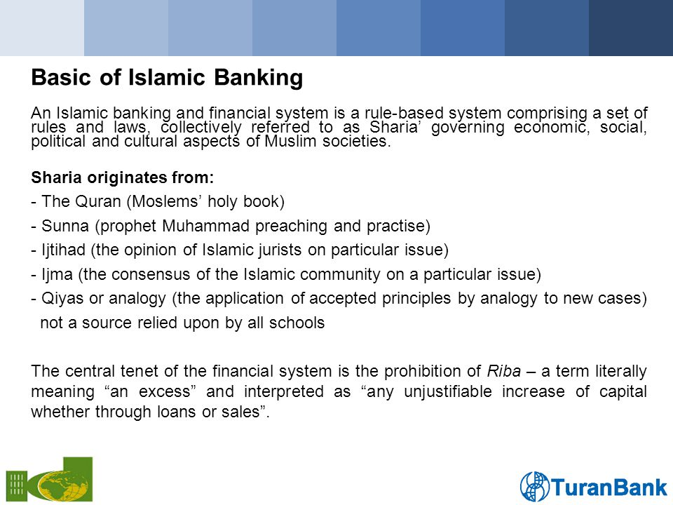 Basic of Islamic Banking Other principles of Islamic doctrine: - Advocating risk sharing; - Promotion of entrepreneurship; - Discouragement of speculative behaviour; - Preservation of property rights; - Transparency; and - The sanctity of contractual obligations.