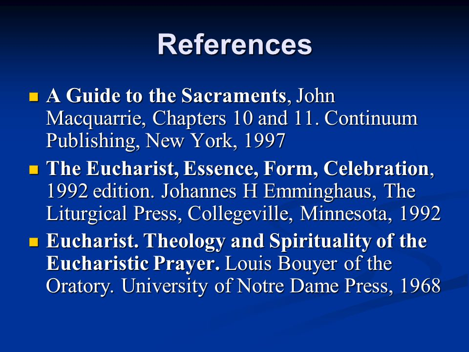 References A Guide to the Sacraments, John Macquarrie, Chapters 10 and 11.